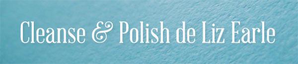 Cleanse & Polish de Liz Earle